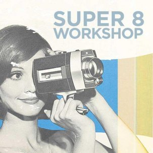 Super8 Workshops {JPEG}
